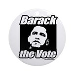 Barack the vote Ornament (Round)