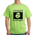Barack the vote Green T-Shirt
