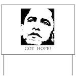 Obama 2008: Got hope? Yard Sign