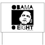 Obama 2008: Obama O eight Yard Sign