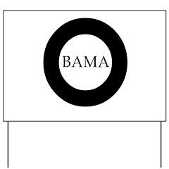 Obama 2008: O-bama Yard Sign