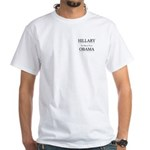 Hillary / Obama: The dream team White T-Shirt