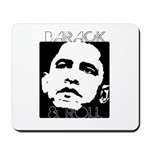 Obama 2008: Barack & Roll Mousepad