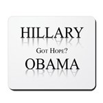 Hillary / Obama: Got Hope? Mousepad