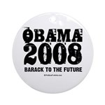 Obama 2008: Barack to the future Ornament (Round)
