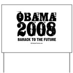 Obama 2008: Barack to the future Yard Sign