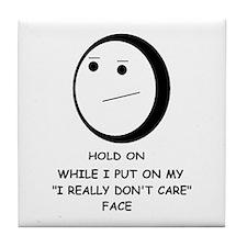 I DON'T CARE FACE Tile Coaster