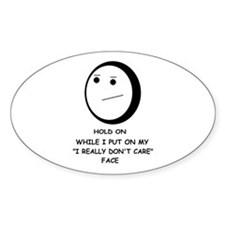 I DON'T CARE FACE Oval Decal