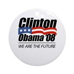 Clinton/Obama '08: We are the future Ornament (Rou