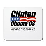 Clinton/Obama '08: We are the future Mousepad