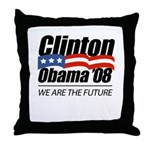 Clinton/Obama '08: We are the future Throw Pillow