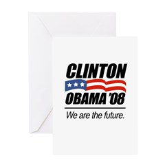 Clinton/Obama '08: We are the future Greeting Card