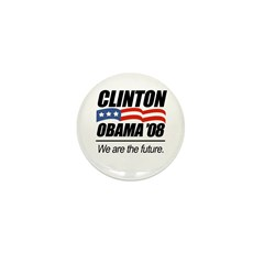 Clinton/Obama '08: We are the future Mini Button (