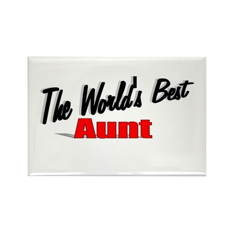 """The World's Best Aunt"" Rectangle Magnet"