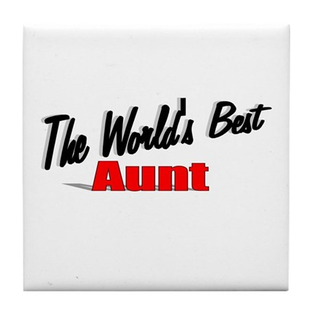 """The World's Best Aunt"" Tile Coaster"