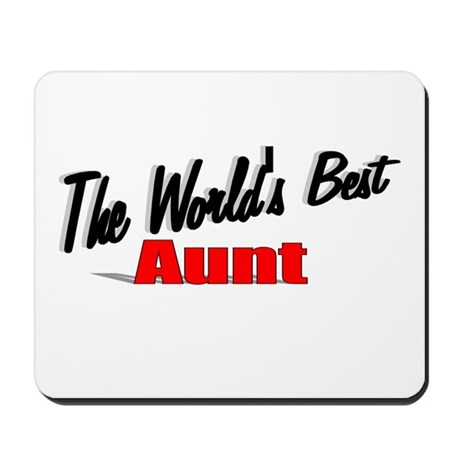 """The World's Best Aunt"" Mousepad"