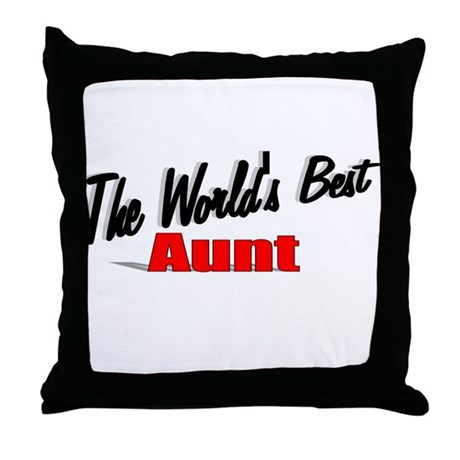 """The World's Best Aunt"" Throw Pillow"