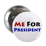 Me For President 2.25&quot; Button