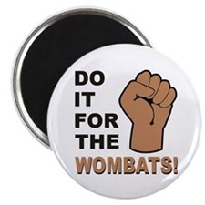 For The Wombats! Magnet