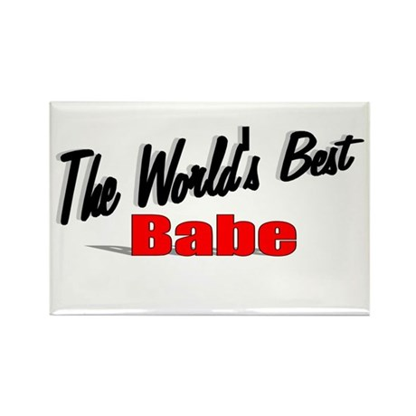 """The World's Best Babe"" Rectangle Magnet"