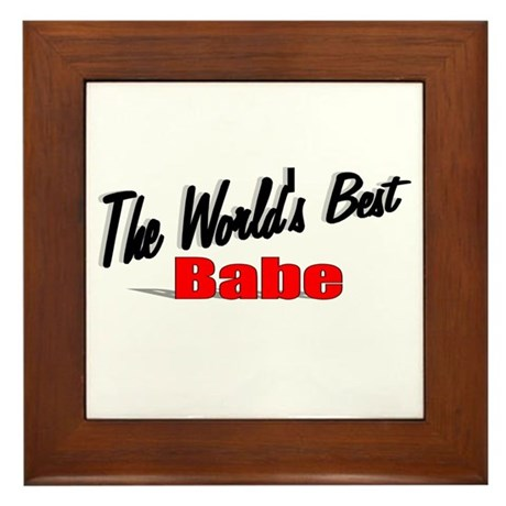 """The World's Best Babe"" Framed Tile"