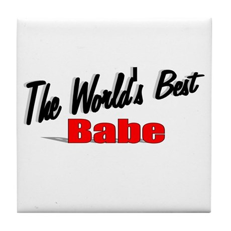 """The World's Best Babe"" Tile Coaster"