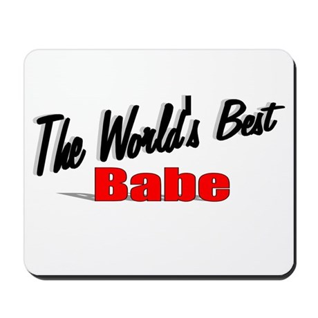 """The World's Best Babe"" Mousepad"
