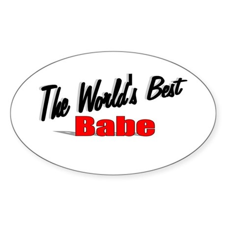 """The World's Best Babe"" Oval Sticker"