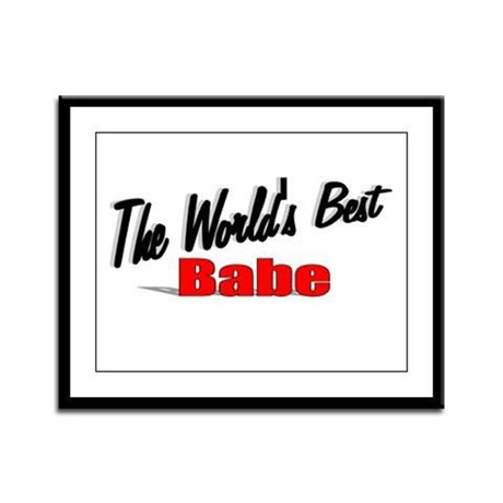 """The World's Best Babe"" Framed Panel Print"
