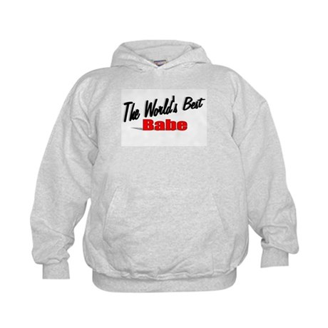 """The World's Best Babe"" Kids Hoodie"