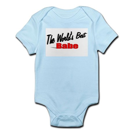 """The World's Best Babe"" Infant Bodysuit"