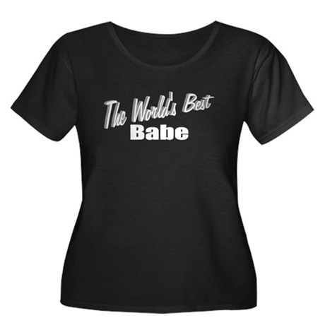 """The World's Best Babe"" Women's Plus Size Scoop Ne"