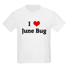 I Love June Bug T-Shirt