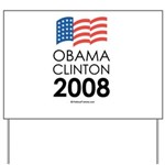 Obama / Clinton 2008 Yard Sign
