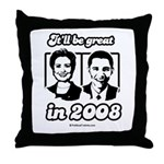 Clinton Obama: It'll be great in 2008 Throw Pillow