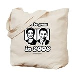 Clinton Obama: It'll be great in 2008 Tote Bag
