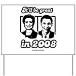 Clinton Obama: It'll be great in 2008 Yard Sign