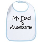 My Dad Is Awesome Bib