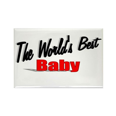 """The World's Best Baby"" Rectangle Magnet"