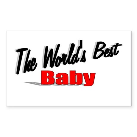 """The World's Best Baby"" Rectangle Sticker"