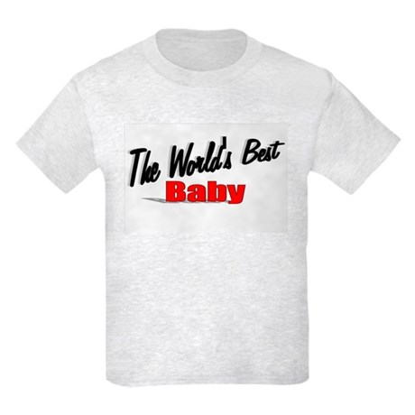 """The World's Best Baby"" Kids Light T-Shirt"
