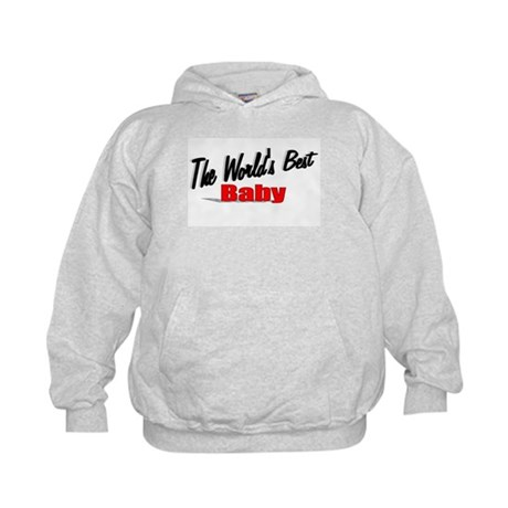 """The World's Best Baby"" Kids Hoodie"