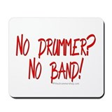 No drummer? No band! : Mousepad