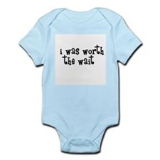 I was worth the wait Infant Bodysuit