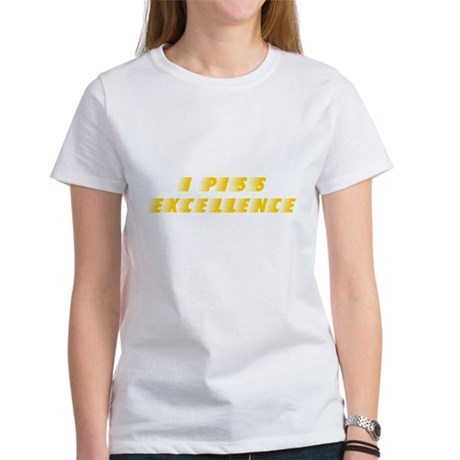 I Piss Excellence Womens T-Shirt