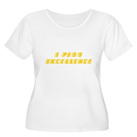 I Piss Excellence Womens Plus Size Scoop Neck T-S