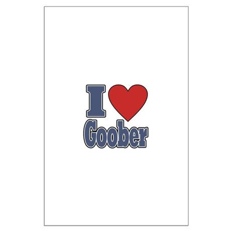 I Love Goober Large Poster