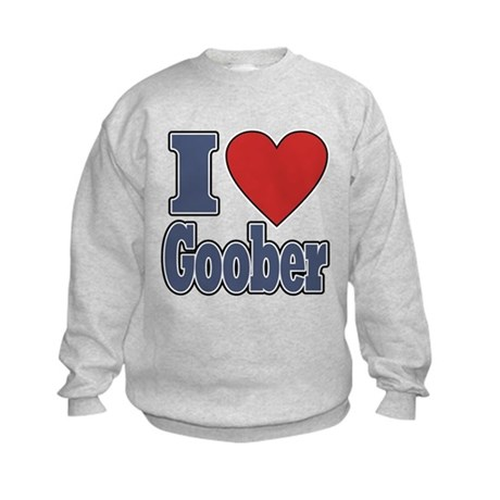 I Love Goober Kids Sweatshirt