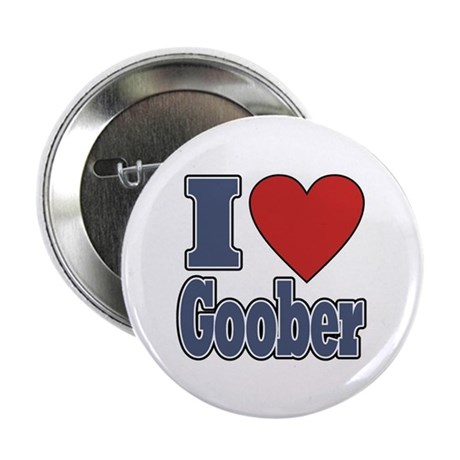 "I Love Goober 2.25"" Button"