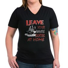 LEAVE YOUR WHITE SKATES AT HO Shirt